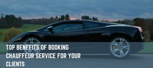 Benefits Of Booking Chauffeur Service